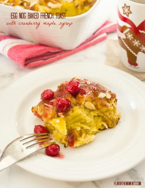 Eggnog Baked French Toast with Cranberry Maple Syrup from Flavor the Moments