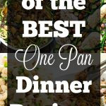 21 of the BEST One Pan Dinner Recipes