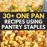 30+ One Pan Recipes Using Pantry Staples