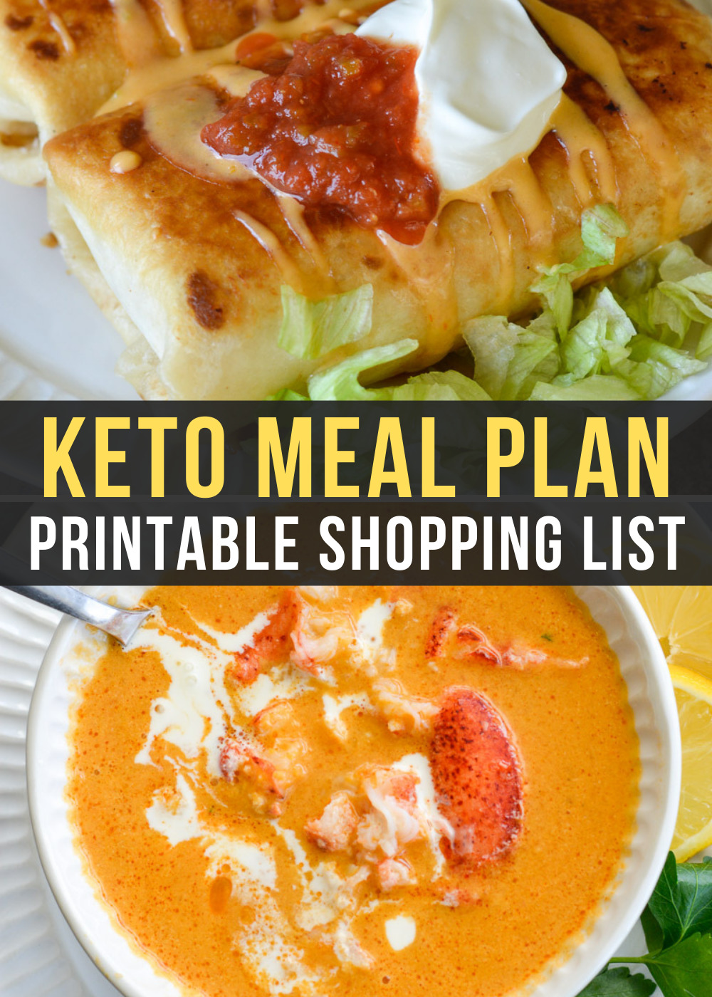 Week 20 of Easy Keto Meal Plan includes delicious keto meals like chicken chimichangas and lobster bisque!